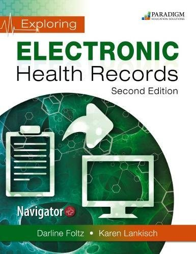 Compare Textbook Prices for Exploring Electronic Health Records - Second Edition - Text and eBook 1-year access and NAVIGATOR+ codes via ground delivery 2 Edition ISBN 9780763881368 by FOLTZ  LANKISCH