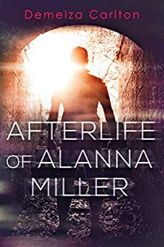 Afterlife of Alanna Miller (Nightmares Trilogy Book 3) by [Demelza Carlton]