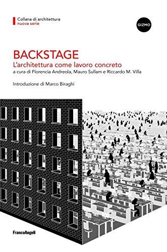 Backstage: L'architettura come lavoro concreto (Italian Edition)