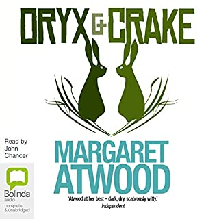 Oryx and Crake     MaddAddam Trilogy, Book 1              Written by:                                                                                                                                 Margaret Atwood                               Narrated by:                                                                                                                                 John Chancer                      Length: 12 hrs and 22 mins     1 rating     Overall 2.0