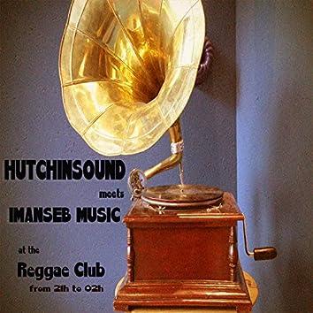 Hutchinsound Meets Imanseb Music at the Reggae Club