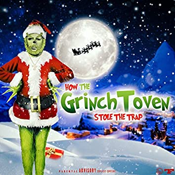 """GrinchToven """"Stole The Trap"""""""