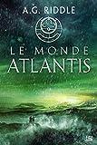 La Trilogie Atlantis, T3 - Le Monde Atlantis