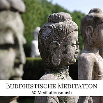 Buddhistische Meditation - 50 Meditationsmusik zur Entspannung und Beruhigung des Geistes