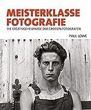 Meisterklasse Fotografie - Paul Lowe