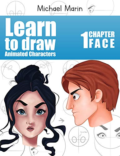 Learn to draw animated characters: Step by step techniques to draw a face (English Edition)