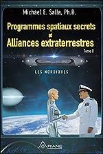 Programmes spatiaux secrets et Alliances extraterrestres Tome 2 de Michael E. Salla