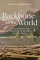 Backbone of the World: A Personal Account of the American Rocky Mountain Fur Trade, 1822-1824 (Temple Buck Quartet)