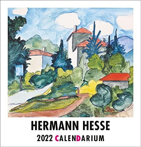 Hermann Hesse Calendarium 2022: Mit dreizehn Aquarellen sowie Gedanken und Gedichten ueber das Reisen