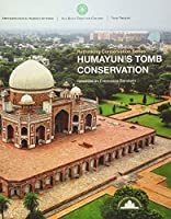 Humayun's Tomb Conservation (Rethinking Conservation)