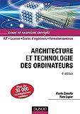 Architecture et technologie des ordinateurs - 4ème édition - Cours et exercices corrigés: Cours et exercices corrigés