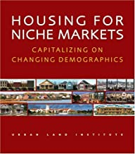 Housing for Niche Markets: Capitalizing on Changing Demographics