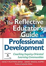 The Reflective Educator's Guide to Professional Development: Coaching Inquiry-Oriented Learning Communities (NULL)