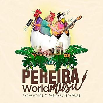 Pereira World Music: Encuentros y fusiones sonoras