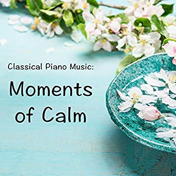 Classical Piano Music: Moments of Calm