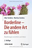 Borderline - Die andere Art zu fühlen: Beziehungen verstehen und leben