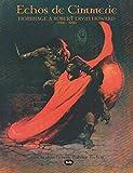 Échos de Cimmérie - Hommage A Robert Ervin Howard (1906 - 1936) (La Bibliothèque d'Abdul Alhazred) (Volume 10) (French Edition)