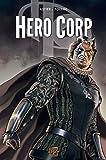 Hero Corp T03 - Chroniques - Partie II