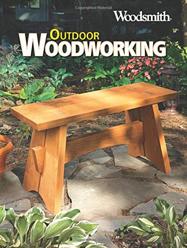 Outdoor Woodworking: Projects, plans, tips & techniques
