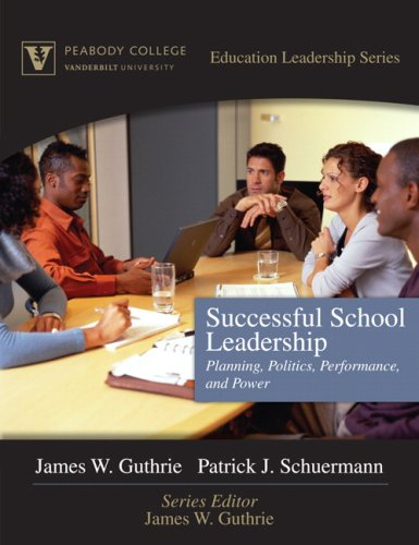 Successful School Leadership: Planning, Politics, Performance, and Power (Peabody College Education Leadership Series)