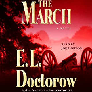 The March     A Novel              By:                                                                                                                                 E.L. Doctorow                               Narrated by:                                                                                                                                 Joe Morton                      Length: 11 hrs and 7 mins     733 ratings     Overall 3.9