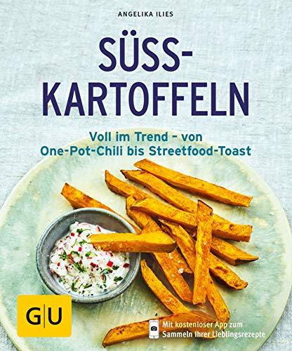 Süßkartoffeln: Voll im Trend - von One-Pot-Chili bis Streetfood-Toast (GU KüchenRatgeber)