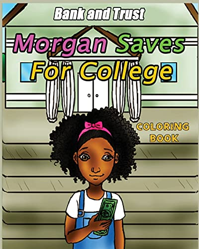 Morgan Saves for College: Coloring Book