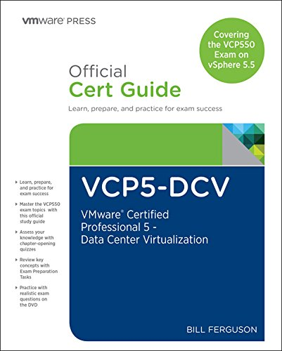 VCP5-DCV Official Certification Guide (Covering the VCP550 Exam): VMware Certified Professional 5 - Data Center Virtualization (VMware Press Certification) (English Edition)