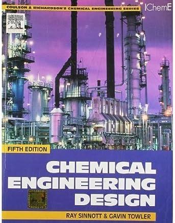 Chemical Engineering:Chemical Engineering Design-5th Edition