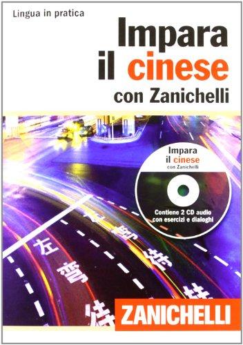 Impara il cinese con Zanichelli (volume con 2 CD...