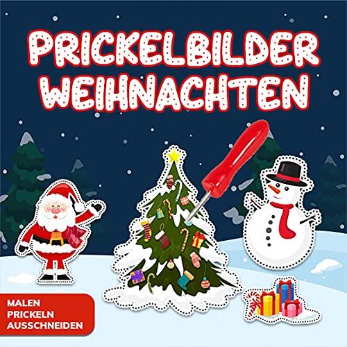 Prickelbilder Weihnachten: Prickeln, Malen und Ausschneiden - Prickelblock für Mädchen und Jungen - Der große Bastelspaß für die Allerkleinsten in der Weihnachtszeit ab 3 Jahre (German Edition)