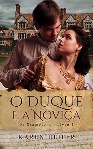 O Duque e a Noviça (Os Cramptons- Livro 1)