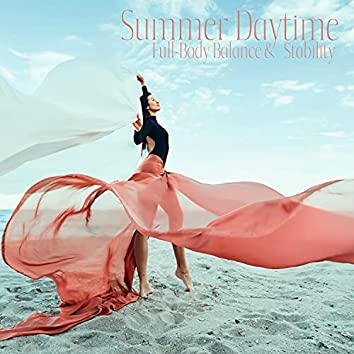 Summer Daytime: Full-Body Balance & Stability, 15-Minute Stretching Routine, Make Music Day, Physical and Mental Signs of Blocked Energy