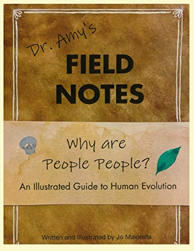 Why are People People?: An Illustrated Guide to Human Evolution