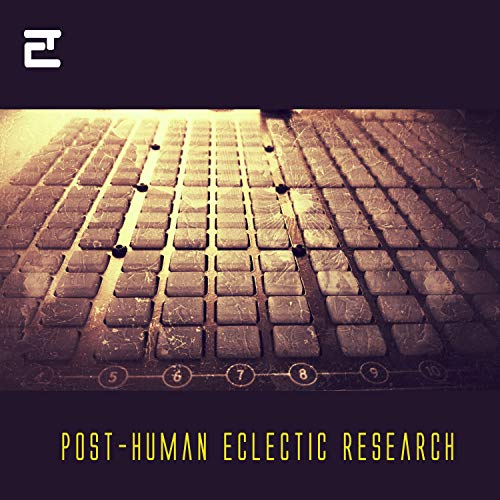 Post-Human Eclectic Research