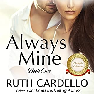 Always Mine     The Barrington Billionaires, Book 1              By:                                                                                                                                 Ruth Cardello                               Narrated by:                                                                                                                                 Robin Rowan                      Length: 6 hrs and 23 mins     14 ratings     Overall 4.4