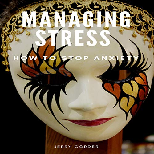 Managing Stress: How to Stop Anxiety cover art