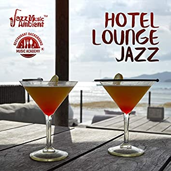 Hotel Lounge Jazz - Cafe Bar, Elegant Restaurants, Lobby Background Music