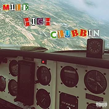 Mile High Clubbin'