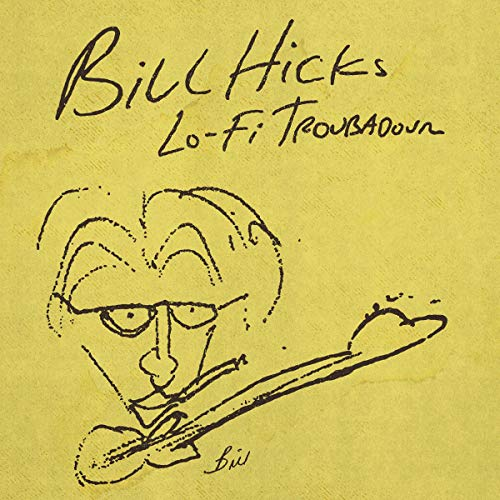 Bill Hicks: Lo-Fi Troubadour audiobook cover art