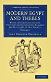 Modern Egypt and Thebes 2 Volume Set: Being a Description of Egypt, Including the Information Required for Travellers in that Country (Cambridge Library Collection - Archaeology)