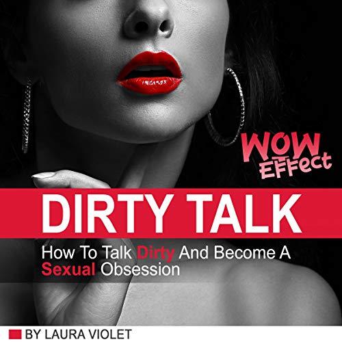 Dirty Talk Wow Effect audiobook cover art