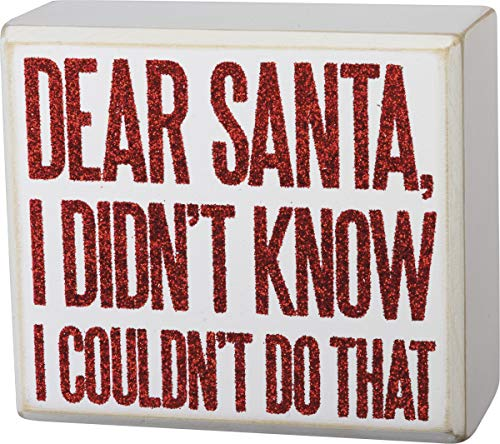Primitives by Kathy Holiday Glitter Small Box Sign - Dear Santa I Didn't Know I Couldn't Do That - 4x3.5 Inches