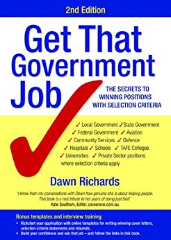 Get That Government Job 2/e: The Secrets to Winning Positions with Selection Criteria by [Dawn Richards]