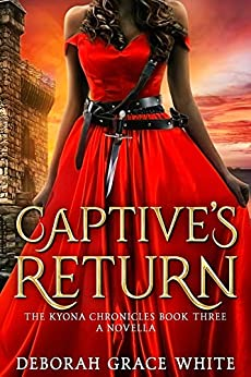 Captive's Return (The Kyona Chronicles Book 3) by [Deborah Grace White]