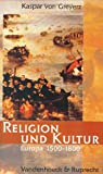 Religion und Kultur. Europa 1500 - 1800 (Handlungskompetenz Im Ausland) - Kaspar von Greyerz