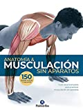 Anatomía & Musculación sin aparatos (Deportes)