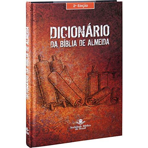 Dicionário da Bíblia de Almeida – 2ª Edição: Almeida Revista e Corrigida (ARC) - Edição Acadêmica