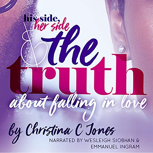 Couverture de His Side, Her Side, and the Truth About Falling in Love