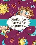 Meditation Journal for Sagittarius: Mindfulness Sagittarius Zodiac Journal Horoscope and Astrology Sagittarius Gifts Reflection Notebook for Meditation Practice Inspiration